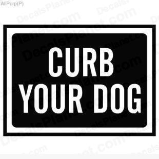 Curb your dog sign listed in useful signs decals.